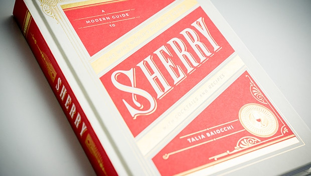 Books: Sherry: A Modern Guide to the Wine World's Best-Kept Secret (Talia Baiocchi)